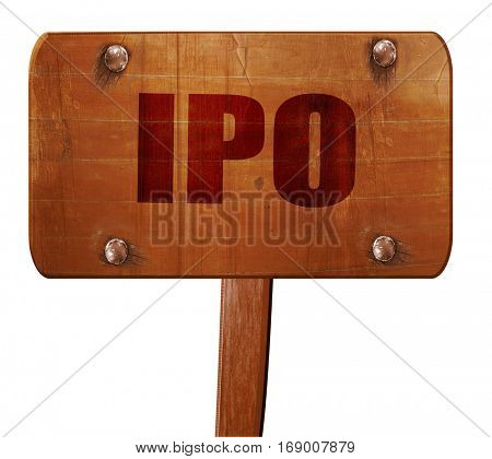 ipo, 3D rendering, text on wooden sign
