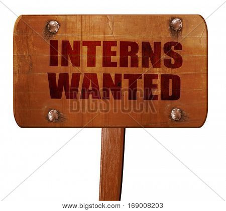interns wanted, 3D rendering, text on wooden sign