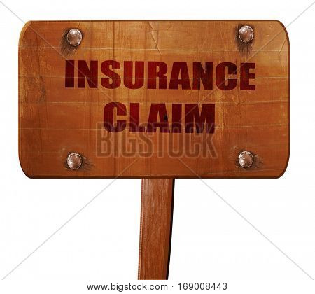 insurance claim, 3D rendering, text on wooden sign