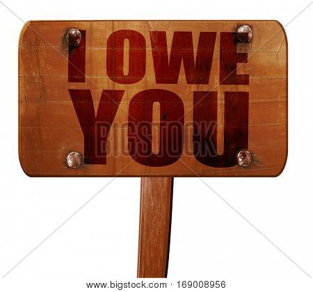 i owe you, 3D rendering, text on wooden sign