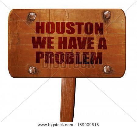 houston we have a problem, 3D rendering, text on wooden sign