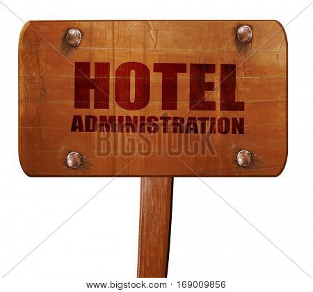hotel administration, 3D rendering, text on wooden sign