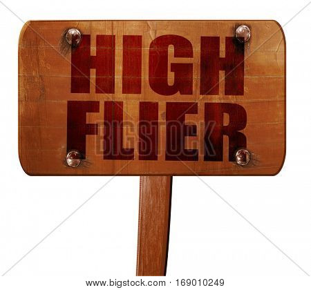 high flier, 3D rendering, text on wooden sign