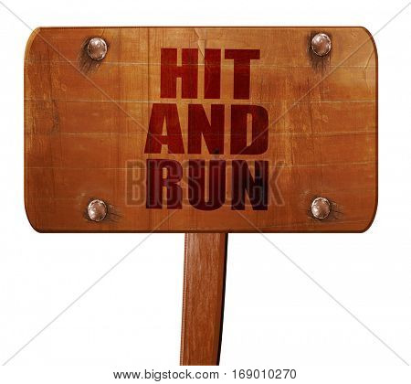 hit and run, 3D rendering, text on wooden sign