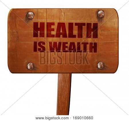 health is wealth, 3D rendering, text on wooden sign