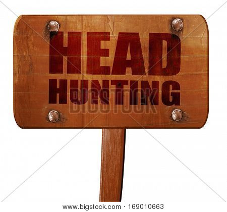 headhunting, 3D rendering, text on wooden sign