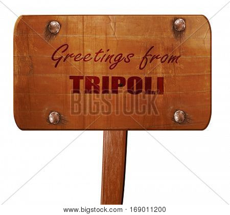 Greetings from tripoli, 3D rendering, text on wooden sign