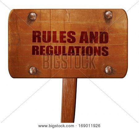 rules and regulations, 3D rendering, text on wooden sign