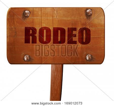 rodeo, 3D rendering, text on wooden sign