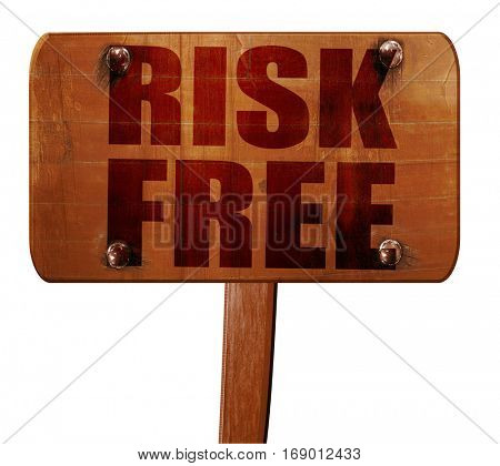 risk free, 3D rendering, text on wooden sign