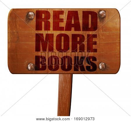 read more books, 3D rendering, text on wooden sign