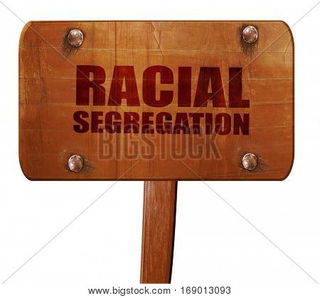 racial segragation, 3D rendering, text on wooden sign