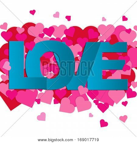Valentine's Day card with pink and red hearts on white background with word LOVE