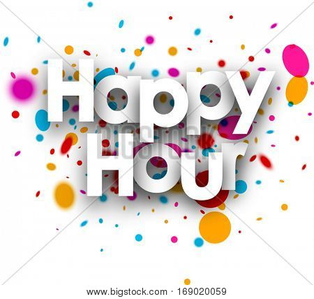 Happy hour paper card with color drops. Vector illustration.