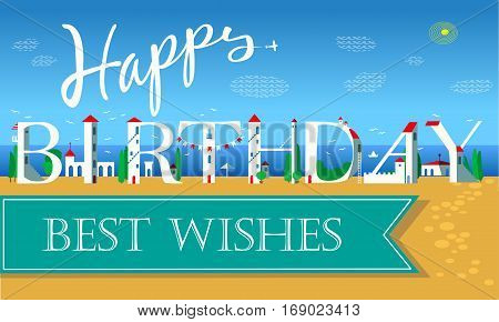 Happy Birthday Inscription. Best wishes. Cute white houses on the beach. Unusual font. Summer coastline. Plane in the sky. Blue banner. Illustration.
