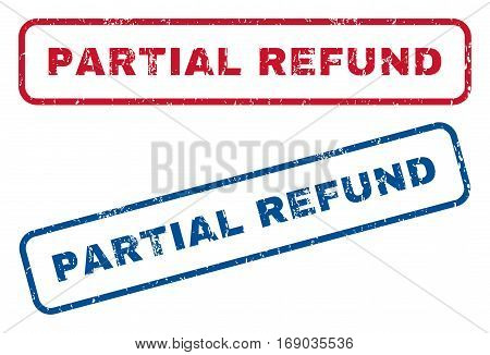 Partial Refund text rubber seal stamp watermarks. Vector style is blue and red ink tag inside rounded rectangular shape. Grunge design and dirty texture. Blue and red emblems.