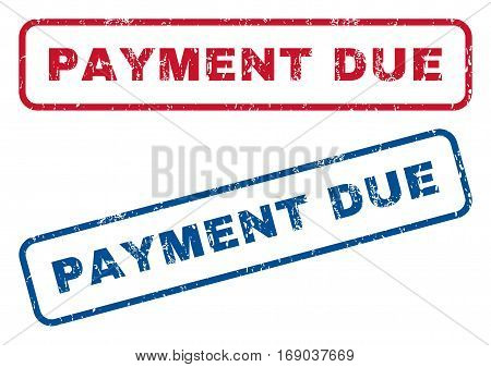 Payment Due text rubber seal stamp watermarks. Vector style is blue and red ink tag inside rounded rectangular banner. Grunge design and dust texture. Blue and red signs.