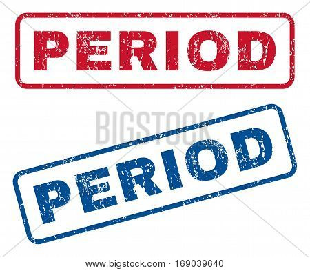 Period text rubber seal stamp watermarks. Vector style is blue and red ink caption inside rounded rectangular banner. Grunge design and dust texture. Blue and red stickers.