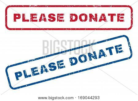 Please Donate text rubber seal stamp watermarks. Vector style is blue and red ink tag inside rounded rectangular banner. Grunge design and dirty texture. Blue and red emblems.