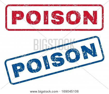 Poison text rubber seal stamp watermarks. Vector style is blue and red ink tag inside rounded rectangular shape. Grunge design and scratched texture. Blue and red signs.