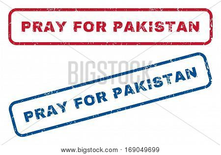 Pray For Pakistan text rubber seal stamp watermarks. Vector style is blue and red ink caption inside rounded rectangular shape. Grunge design and scratched texture. Blue and red signs.