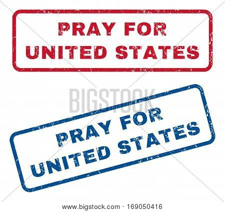Pray For United States text rubber seal stamp watermarks. Vector style is blue and red ink tag inside rounded rectangular banner. Grunge design and unclean texture. Blue and red stickers.