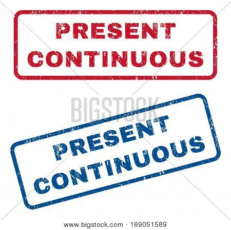 Present Continuous text rubber seal stamp watermarks. Vector style is blue and red ink tag inside rounded rectangular shape. Grunge design and scratched texture. Blue and red stickers.