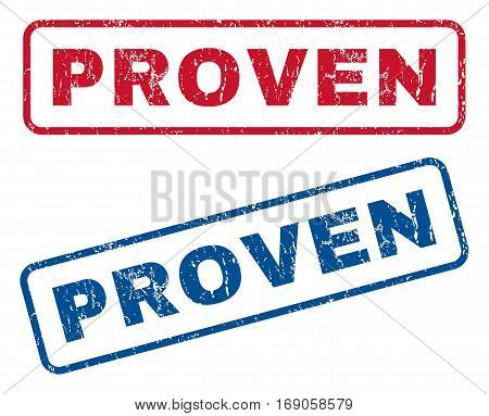 Proven text rubber seal stamp watermarks. Vector style is blue and red ink tag inside rounded rectangular shape. Grunge design and scratched texture. Blue and red emblems.