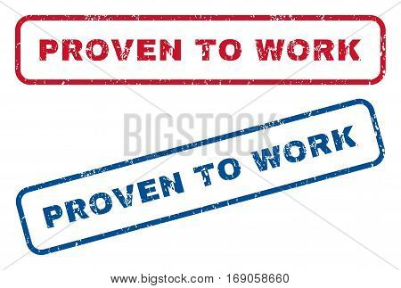 Proven To Work text rubber seal stamp watermarks. Vector style is blue and red ink tag inside rounded rectangular banner. Grunge design and unclean texture. Blue and red emblems.