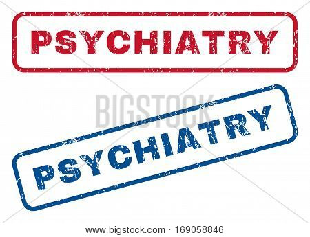 Psychiatry text rubber seal stamp watermarks. Vector style is blue and red ink caption inside rounded rectangular banner. Grunge design and dirty texture. Blue and red signs.