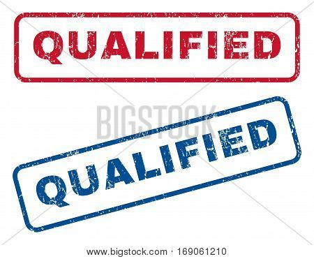 Qualified text rubber seal stamp watermarks. Vector style is blue and red ink tag inside rounded rectangular banner. Grunge design and scratched texture. Blue and red stickers.