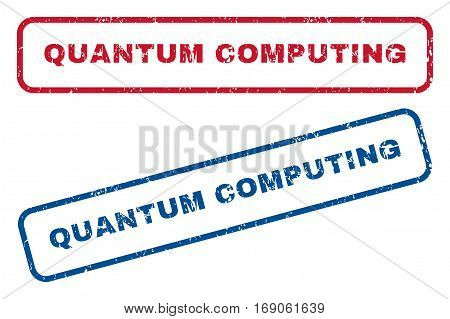 Quantum Computing text rubber seal stamp watermarks. Vector style is blue and red ink caption inside rounded rectangular banner. Grunge design and dirty texture. Blue and red stickers.