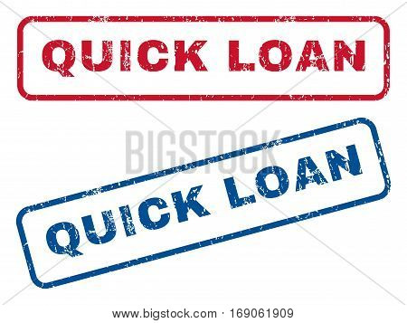 Quick Loan text rubber seal stamp watermarks. Vector style is blue and red ink caption inside rounded rectangular shape. Grunge design and dirty texture. Blue and red stickers.