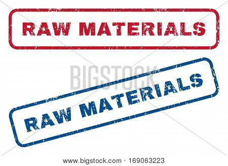 Raw Materials text rubber seal stamp watermarks. Vector style is blue and red ink caption inside rounded rectangular shape. Grunge design and scratched texture. Blue and red stickers.