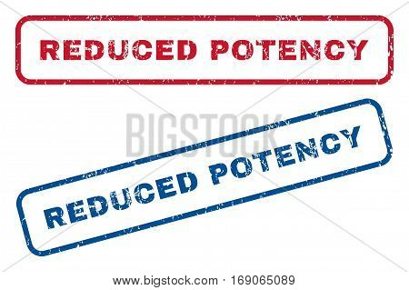 Reduced Potency text rubber seal stamp watermarks. Vector style is blue and red ink caption inside rounded rectangular shape. Grunge design and scratched texture. Blue and red signs.