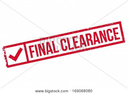 Final Clearance rubber stamp. Grunge design with dust scratches. Effects can be easily removed for a clean, crisp look. Color is easily changed.
