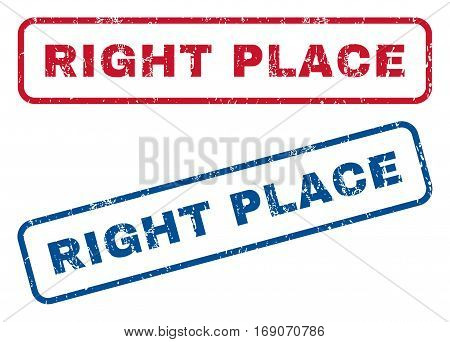 Right Place text rubber seal stamp watermarks. Vector style is blue and red ink caption inside rounded rectangular shape. Grunge design and scratched texture. Blue and red emblems.