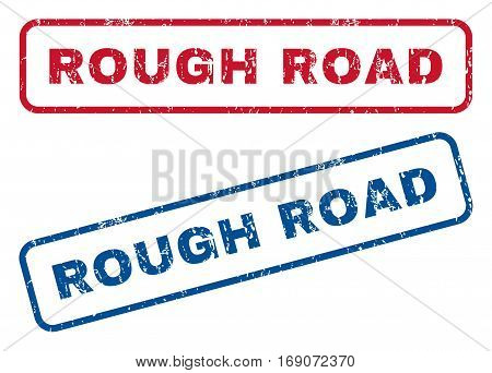 Rough Road text rubber seal stamp watermarks. Vector style is blue and red ink tag inside rounded rectangular banner. Grunge design and dirty texture. Blue and red signs.