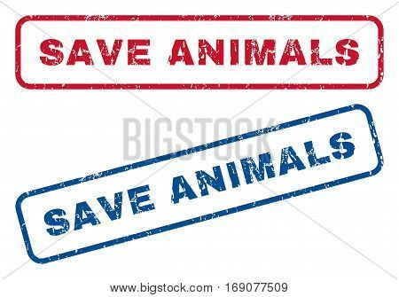 Save Animals text rubber seal stamp watermarks. Vector style is blue and red ink caption inside rounded rectangular banner. Grunge design and unclean texture. Blue and red stickers.