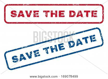 Save The Date text rubber seal stamp watermarks. Vector style is blue and red ink caption inside rounded rectangular shape. Grunge design and dust texture. Blue and red stickers.