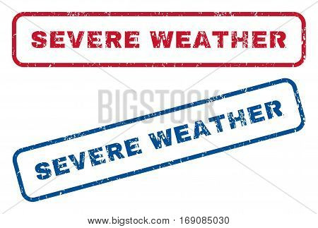 Severe Weather text rubber seal stamp watermarks. Vector style is blue and red ink tag inside rounded rectangular shape. Grunge design and dust texture. Blue and red emblems.