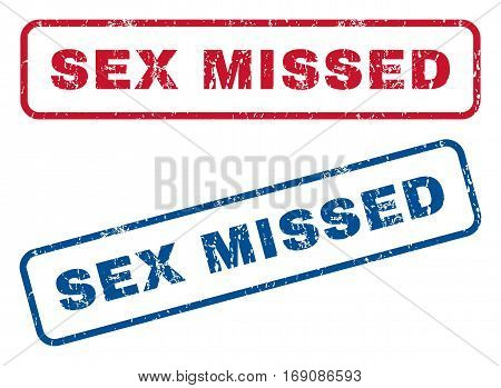 Sex Missed text rubber seal stamp watermarks. Vector style is blue and red ink caption inside rounded rectangular shape. Grunge design and scratched texture. Blue and red emblems.