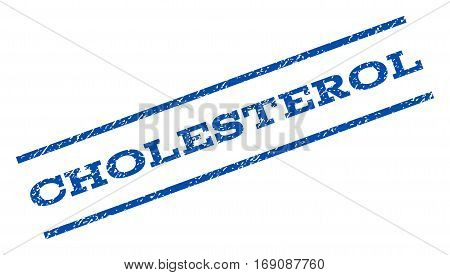 Cholesterol watermark stamp. Text caption between parallel lines with grunge design style. Rotated rubber seal stamp with unclean texture. Vector blue ink imprint on a white background.