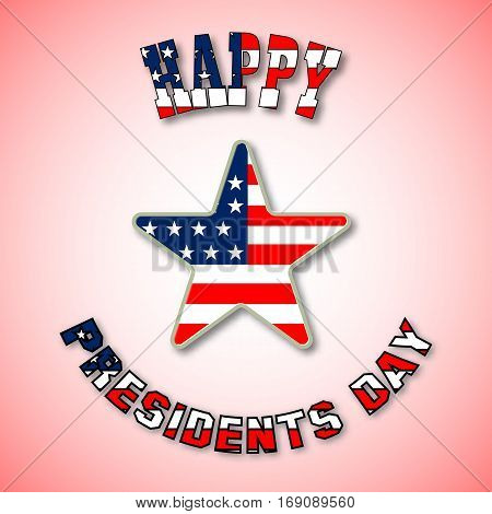 Card with text happy Presidents Day colored in National Flag. The star in centre on bright background. Vector illustration for patriotic festival