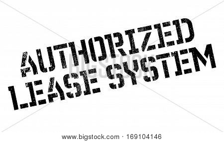 Authorized Lease System rubber stamp. Grunge design with dust scratches. Effects can be easily removed for a clean, crisp look. Color is easily changed.