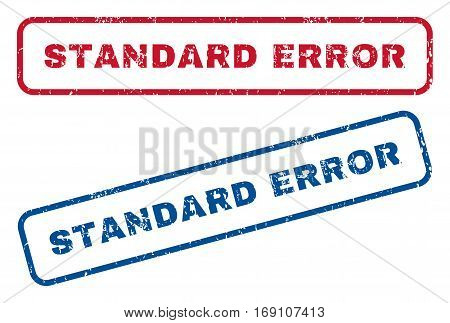Standard Error text rubber seal stamp watermarks. Vector style is blue and red ink tag inside rounded rectangular shape. Grunge design and unclean texture. Blue and red emblems.