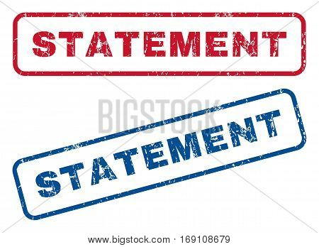 Statement text rubber seal stamp watermarks. Vector style is blue and red ink tag inside rounded rectangular shape. Grunge design and scratched texture. Blue and red stickers.