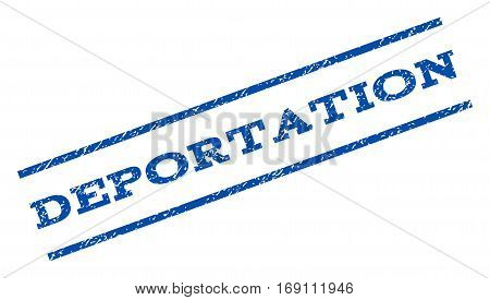 Deportation watermark stamp. Text tag between parallel lines with grunge design style. Rotated rubber seal stamp with scratched texture. Vector blue ink imprint on a white background.