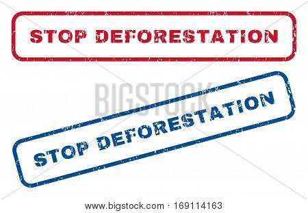 Stop Deforestation text rubber seal stamp watermarks. Vector style is blue and red ink caption inside rounded rectangular shape. Grunge design and scratched texture. Blue and red signs.