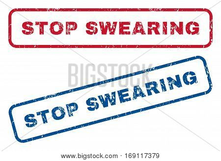 Stop Swearing text rubber seal stamp watermarks. Vector style is blue and red ink tag inside rounded rectangular shape. Grunge design and unclean texture. Blue and red stickers.